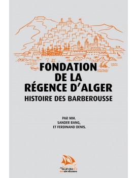 Fondation de la régence...